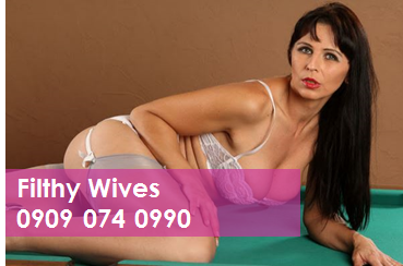 Filthy Wives 09090740990 Housewives Phone Sex Chat Line